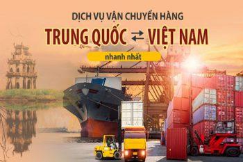 Dịch vụ vận chuyển Trung Quốc Việt Nam